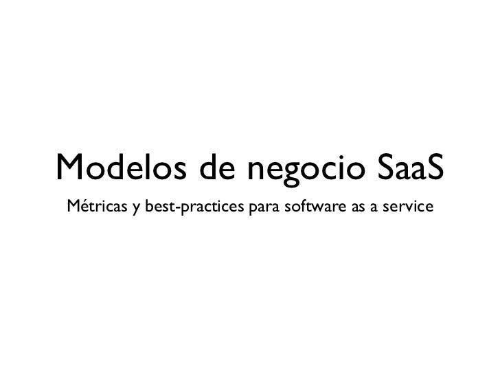 Modelos de negocio SaaSMétricas y best-practices para software as a service