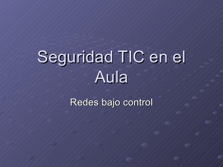 Seguridad TIC en el Aula Redes bajo control
