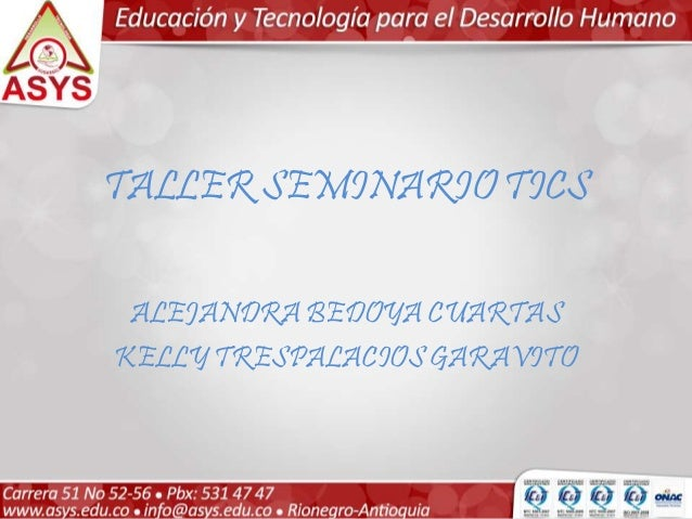TALLER SEMINARIO TICS  ALEJANDRA BEDOYA CUARTAS  KELLY TRESPALACIOS GARAVITO