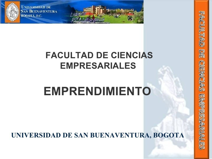 FACULTAD DE CIENCIAS EMPRESARIALES  EMPRENDIMIENTO   UNIVERSIDAD DE SAN BUENAVENTURA, BOGOTA