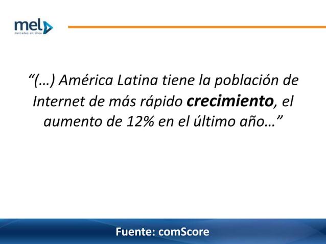 """""""(…) América Latina tiene la población de Internet de más rápido crecimiento, el aumento de 12% en el último año…"""" Fuente:..."""