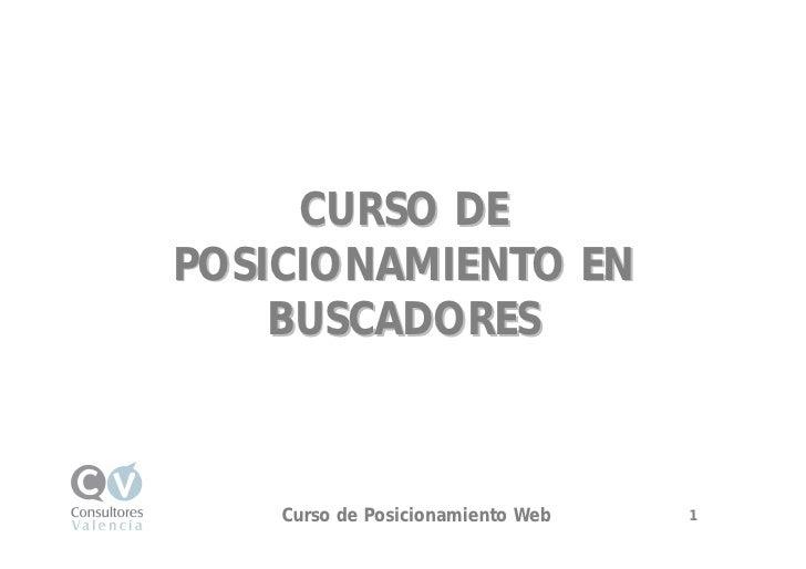 CURSO DE POSICIONAMIENTO EN     BUSCADORES        Curso de Posicionamiento Web Online            Gestión de la Reputación ...