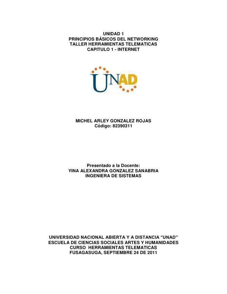 UNIDAD 1       PRINCIPIOS BÁSICOS DEL NETWORKING       TALLER HERRAMIENTAS TELEMATICAS              CAPITULO 1 - INTERNET ...