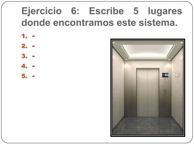 Ejercicio 6: Escribe 5 lugaresdonde encontramos este sistema.1. -2. -3. -4. -5. -