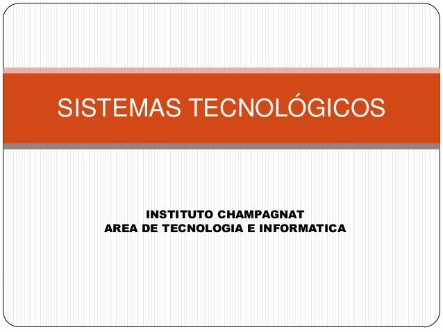 INSTITUTO CHAMPAGNATAREA DE TECNOLOGIA E INFORMATICASISTEMAS TECNOLÓGICOS