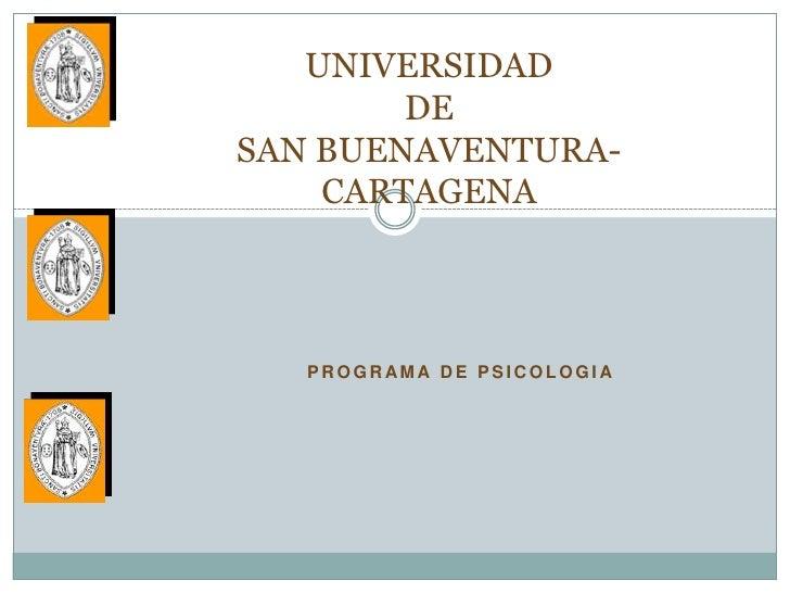 UNIVERSIDAD        DESAN BUENAVENTURA-    CARTAGENA   PROGRAM A DE PSICOLOGI A