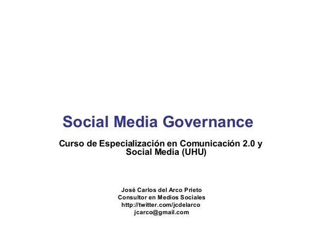 Curso de Especialización en Comunicación 2.0 ySocial Media (UHU)José Carlos del Arco PrietoConsultor en Medios Socialeshtt...