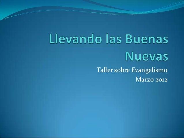 Taller sobre Evangelismo              Marzo 2012