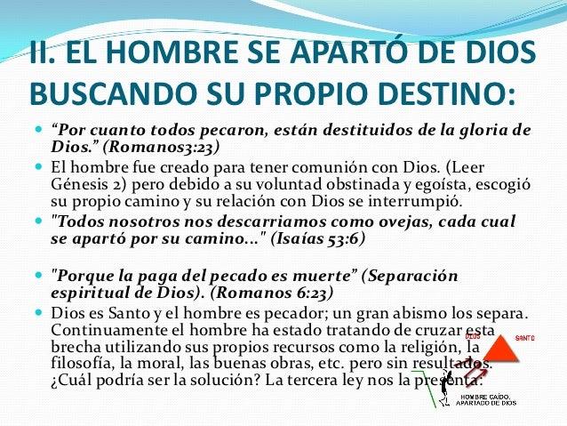 """II. EL HOMBRE SE APARTÓ DE DIOSBUSCANDO SU PROPIO DESTINO: """"Por cuanto todos pecaron, están destituidos de la gloria de  ..."""