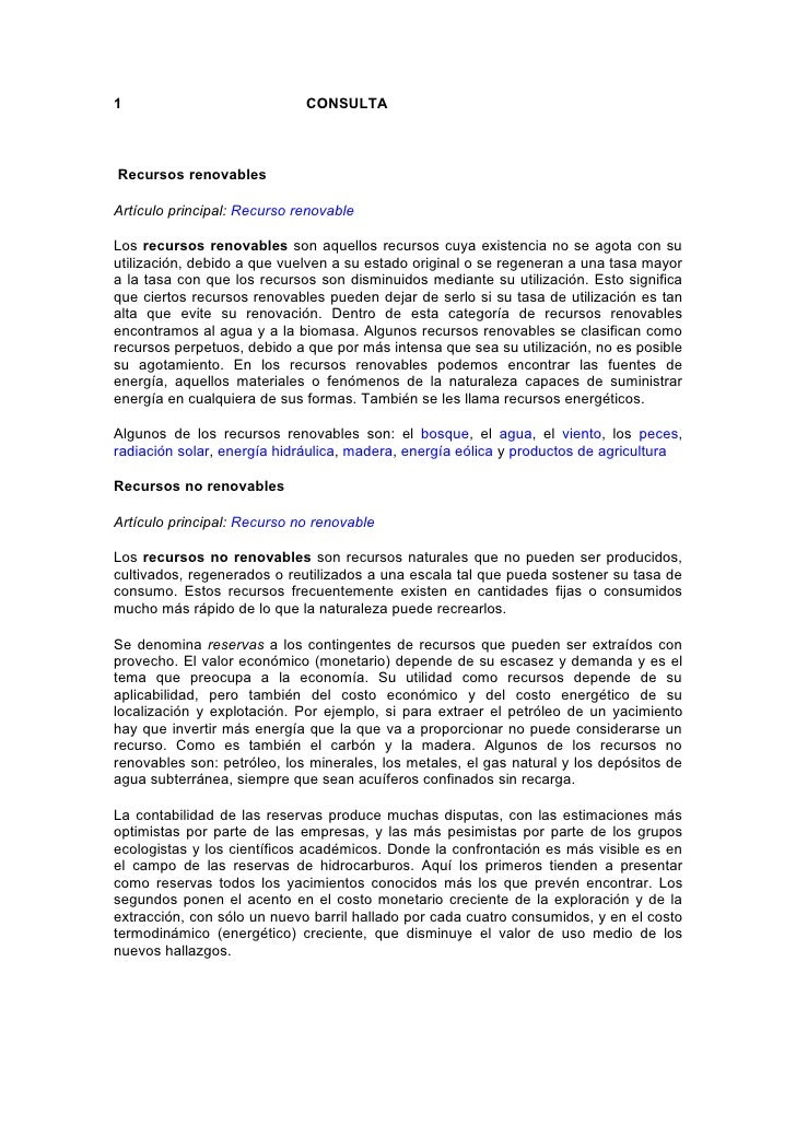 1                            CONSULTA    Recursos renovables  Artículo principal: Recurso renovable  Los recursos renovabl...