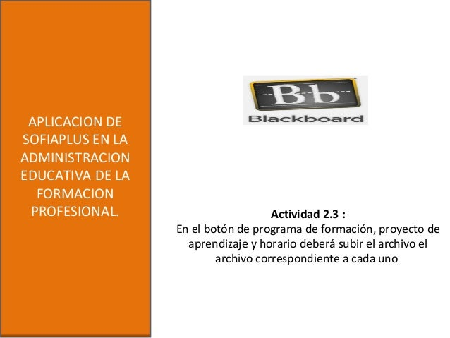 APLICACION DESOFIAPLUS EN LAADMINISTRACIONEDUCATIVA DE LAFORMACIONPROFESIONAL. Actividad 2.3 :En el botón de programa de f...