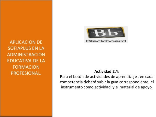 APLICACION DESOFIAPLUS EN LAADMINISTRACIONEDUCATIVA DE LAFORMACIONPROFESIONAL. Actividad 2.4:Para el botón de actividades ...