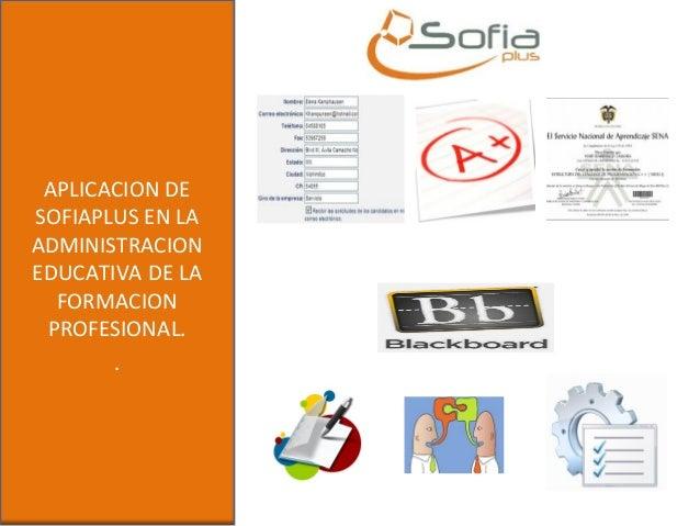APLICACION DESOFIAPLUS EN LAADMINISTRACIONEDUCATIVA DE LAFORMACIONPROFESIONAL..