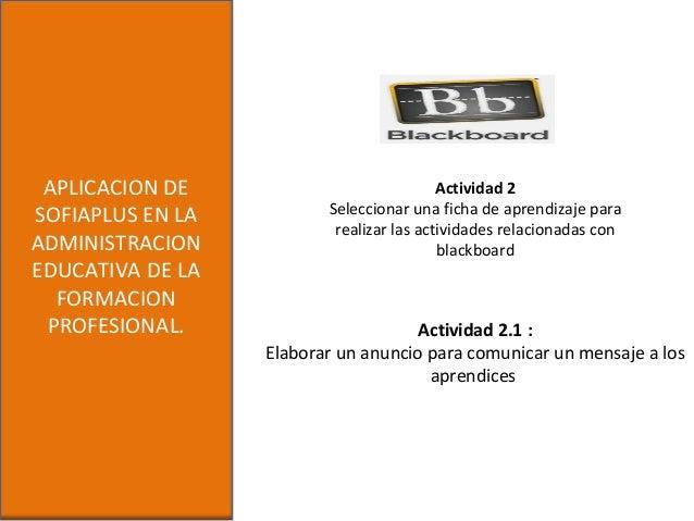 APLICACION DESOFIAPLUS EN LAADMINISTRACIONEDUCATIVA DE LAFORMACIONPROFESIONAL. Actividad 2.1 :Elaborar un anuncio para com...