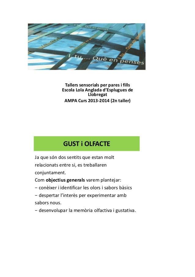 Tallers sensorials per pares i fills Escola Lola Anglada d'Esplugues de Llobregat AMPA Curs 2013-2014 (2n taller) GUST i O...