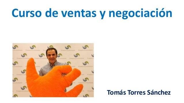Curso de ventas y negociación Tomás Torres Sánchez