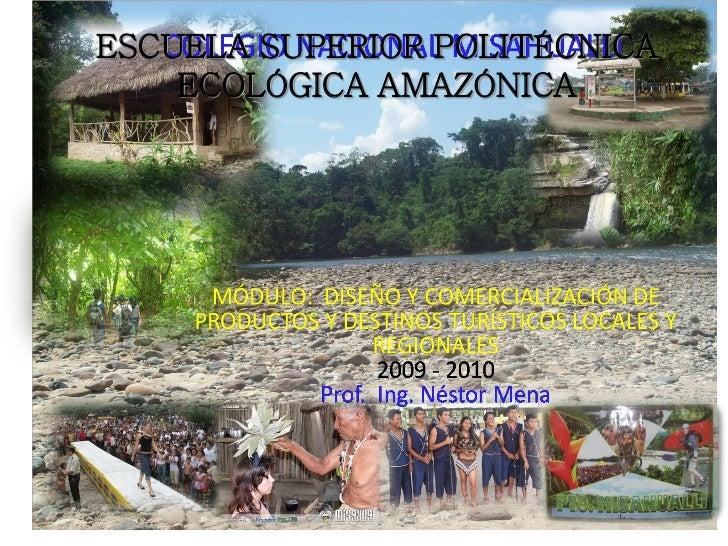 ESCUELA SUPERIOR POLITÉCNICA    ECOLÓGICA AMAZÓNICA