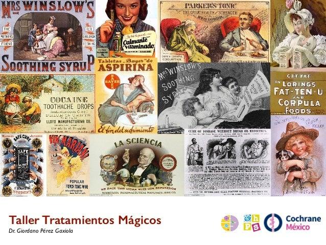 Taller Tratamientos Mágicos Dr. Giordano Pérez Gaxiola