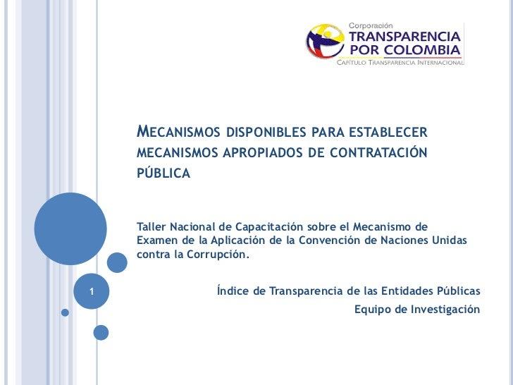 MECANISMOS DISPONIBLES         PARA ESTABLECER    MECANISMOS APROPIADOS DE CONTRATACIÓN    PÚBLICA    Taller Nacional de C...