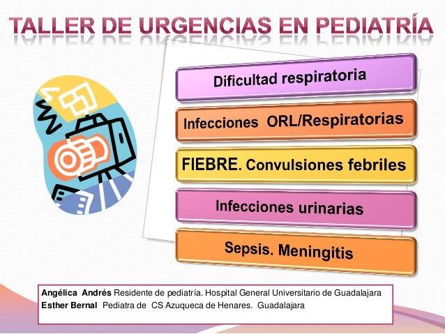 Angélica Andrés Residente de pediatría. Hospital General Universitario de GuadalajaraEsther Bernal Pediatra de CS Azuqueca...