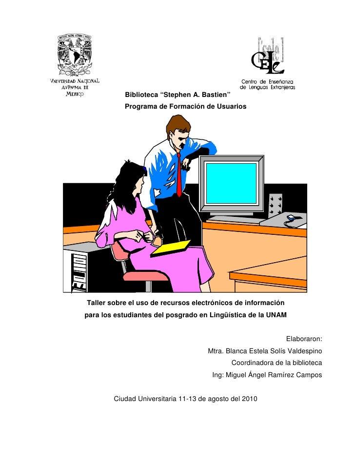 """Biblioteca """"Stephen A. Bastien""""           Programa de Formación de UsuariosTaller sobre el uso de recursos electrónicos de..."""