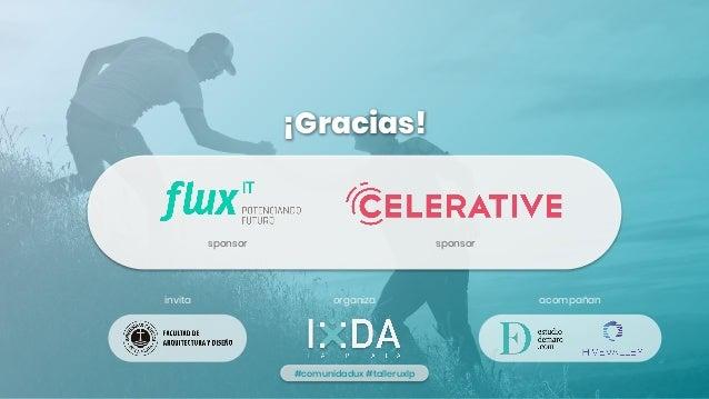 sponsor acompañan #comunidadux #talleruxlp ¡Gracias! invita organiza sponsor