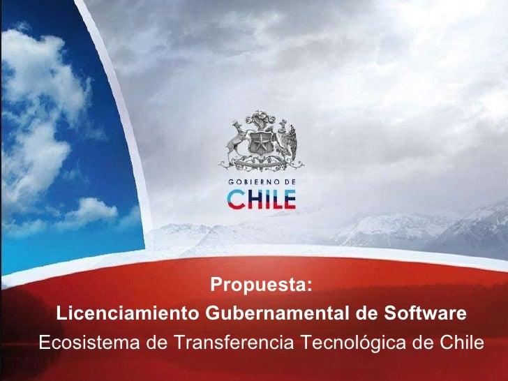 Propuesta: Licenciamiento Gubernamental de Software Ecosistema de Transferencia Tecnológica de Chile
