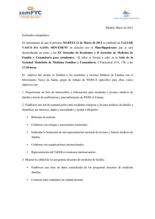 Madrid, Marzo de 2013Estimados compañeros:Os informamos de que el próximo MARTES 12 de Marzo de 2013 se celebrará un TALLE...