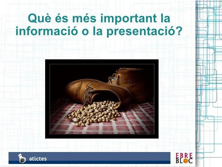 Què és més important la informació o la presentació?