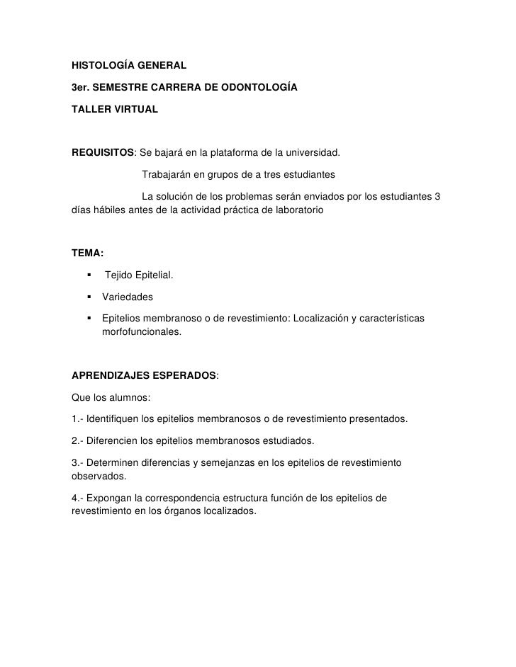HISTOLOGÍA GENERAL  3er. SEMESTRE CARRERA DE ODONTOLOGÍA  TALLER VIRTUAL    REQUISITOS: Se bajará en la plataforma de la u...