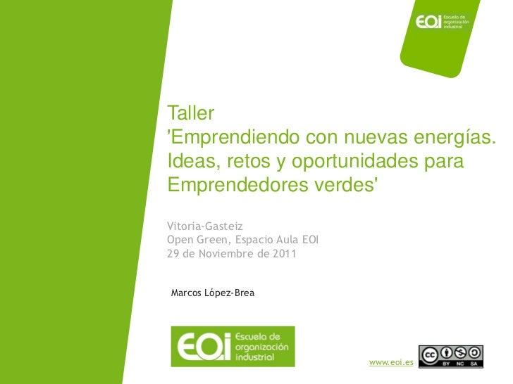 Taller                             Emprendiendo con nuevas energías.                             Ideas, retos y oportunida...