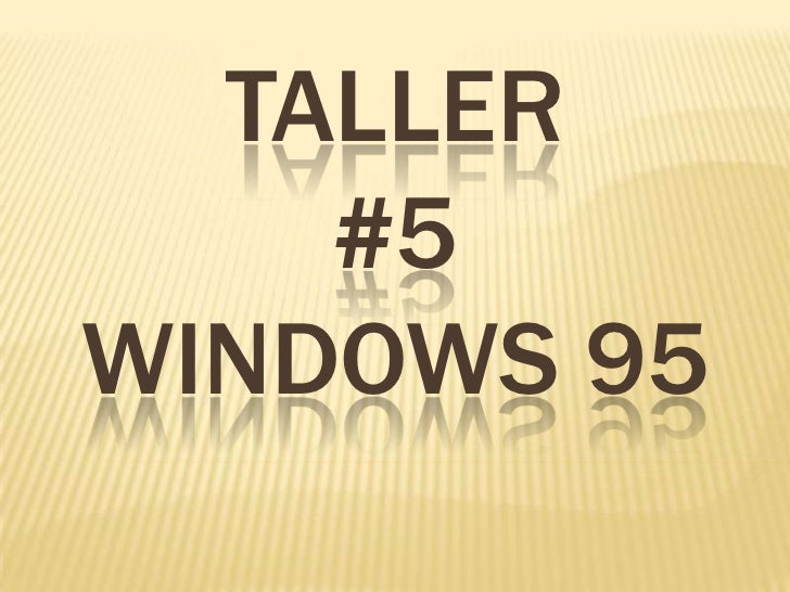 TALLER#5WINDOWS 95<br />