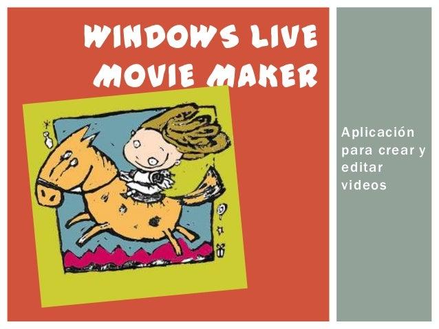 Aplicación para crear y editar videos WINDOWS LIVE MOVIE MAKER