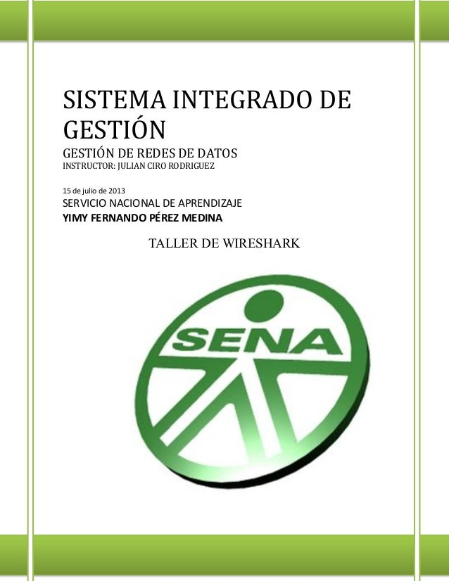 SISTEMA INTEGRADO DE GESTIÓN GESTIÓN DE REDES DE DATOS INSTRUCTOR: JULIAN CIRO RODRIGUEZ 15 de julio de 2013 SERVICIO NACI...
