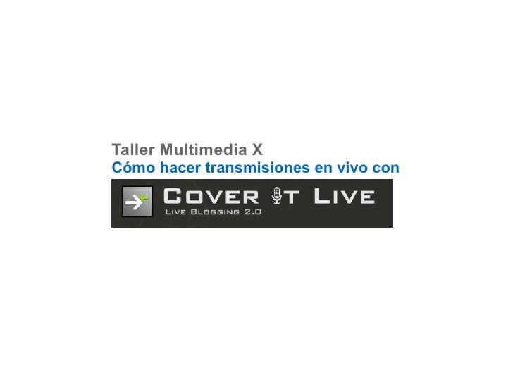 Taller Multimedia X Cómo hacer transmisiones en vivo con