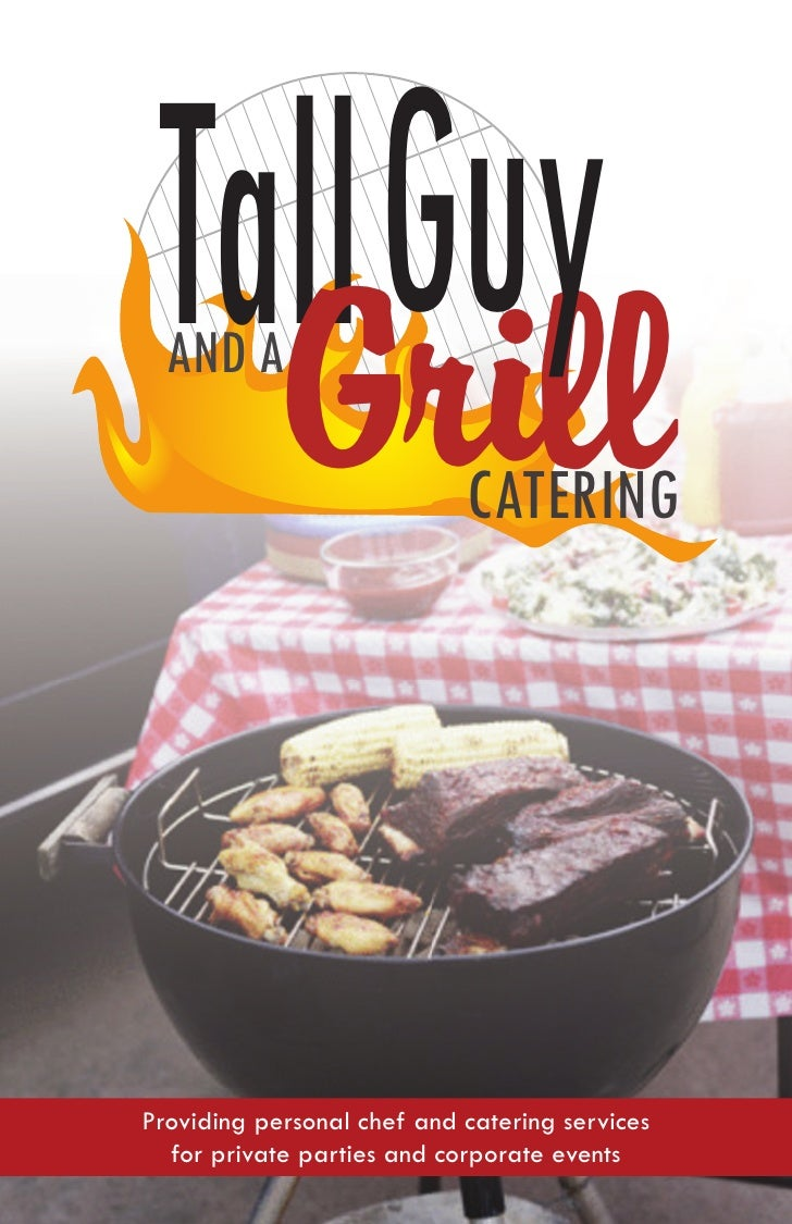 Tall Guy    Grill   AND A                              CATERING     Providing personal chef and catering services   for pr...