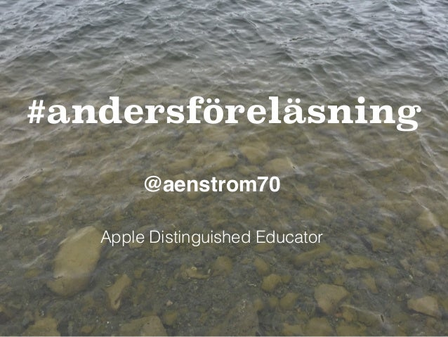 #andersföreläsning @aenstrom70 Apple Distinguished Educator