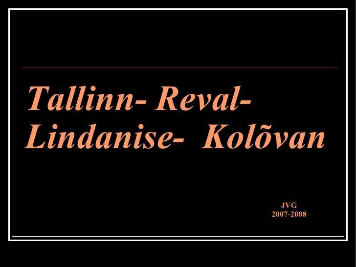Tallinn- Reval- Lindanise-  Kolõvan JVG 2007-2008