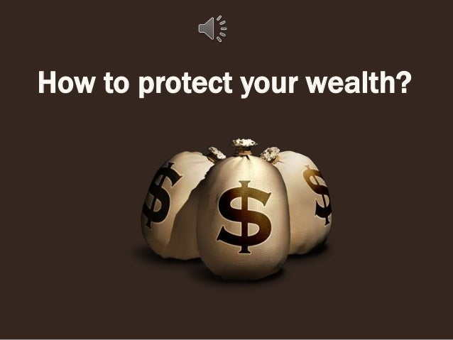 How to protect your wealth?