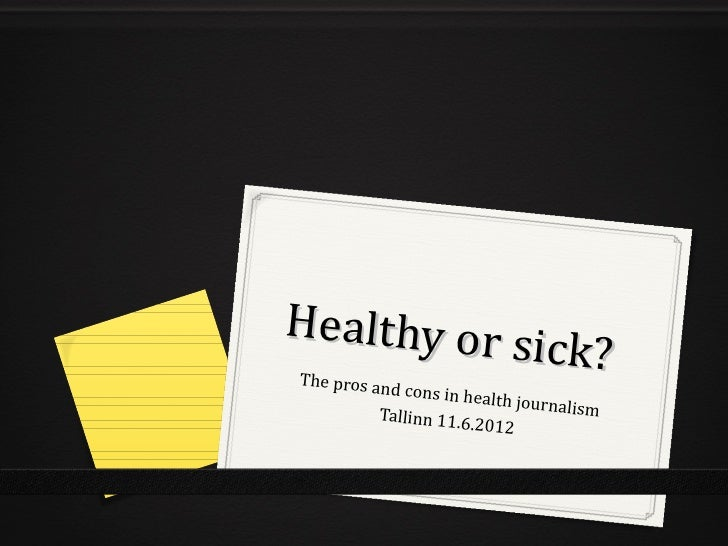 Healthy or sThe pros an             ick?          d cons in he                       alth journal         Tallinn 11.6    ...