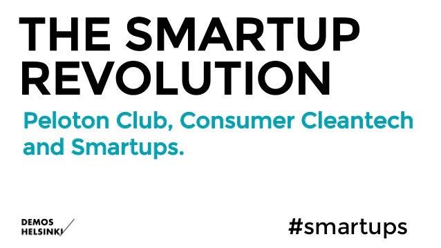 Peloton Club, Consumer Cleantech and Smartups. #smartups THE SMARTUP REVOLUTION