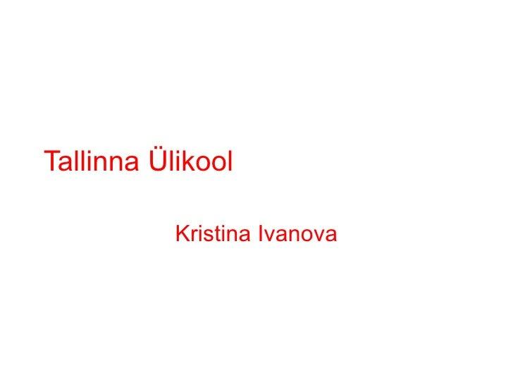 Tallinna Ülikool Kristina Ivanova