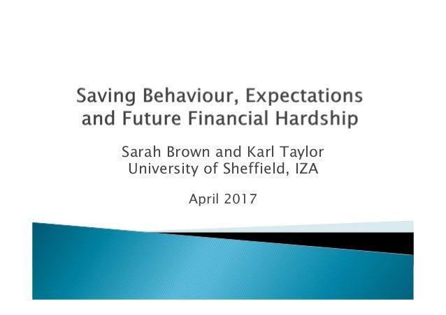 Sarah Brown and Karl Taylor University of Sheffield, IZA April 2017