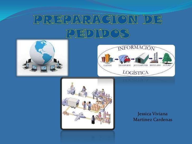 PREPARACION DE PEDIDOS <br />Jessica Viviana Martinez Cardenas <br />