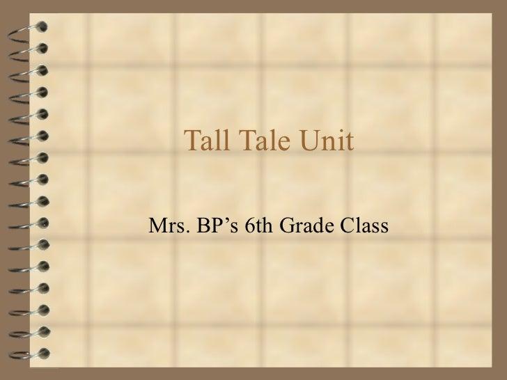 Tall Tale Unit Mrs. BP's 6th Grade Class