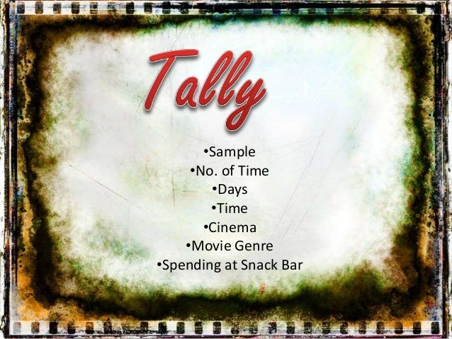 •Sample •No. of Time •Days •Time •Cinema •Movie Genre •Spending at Snack Bar