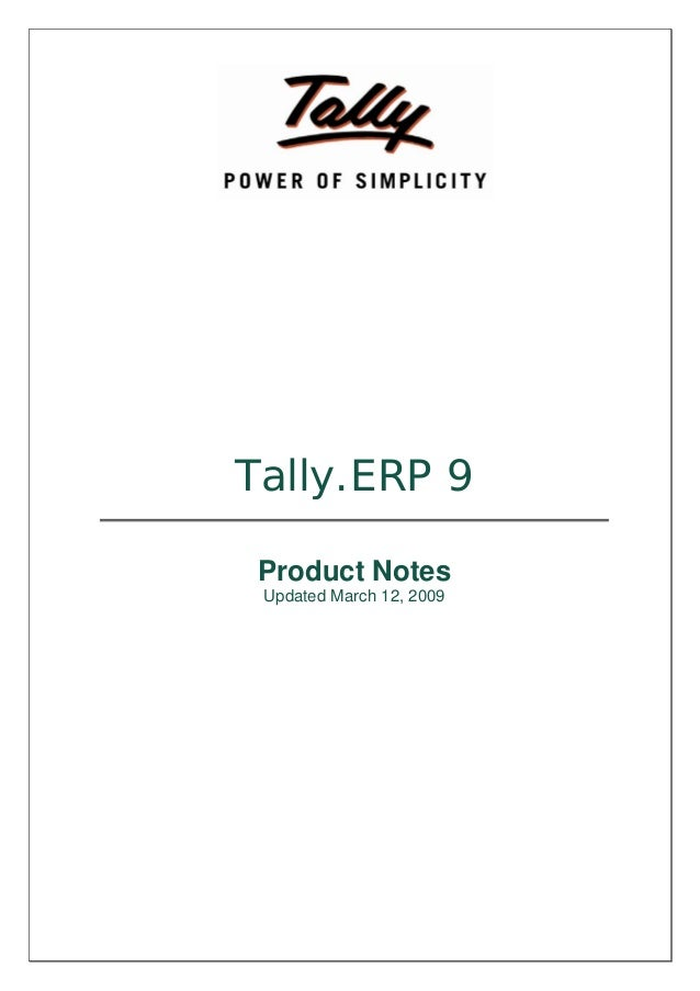 Tally.ERP 9 Product Notes Updated March 12, 2009