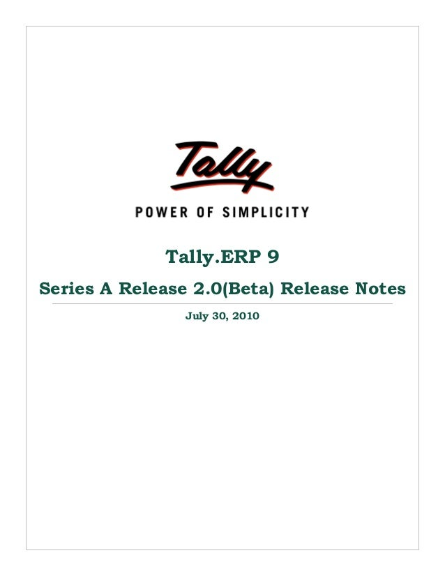 Tally.ERP 9  Series A Release 2.0(Beta) Release Notes  July 30, 2010