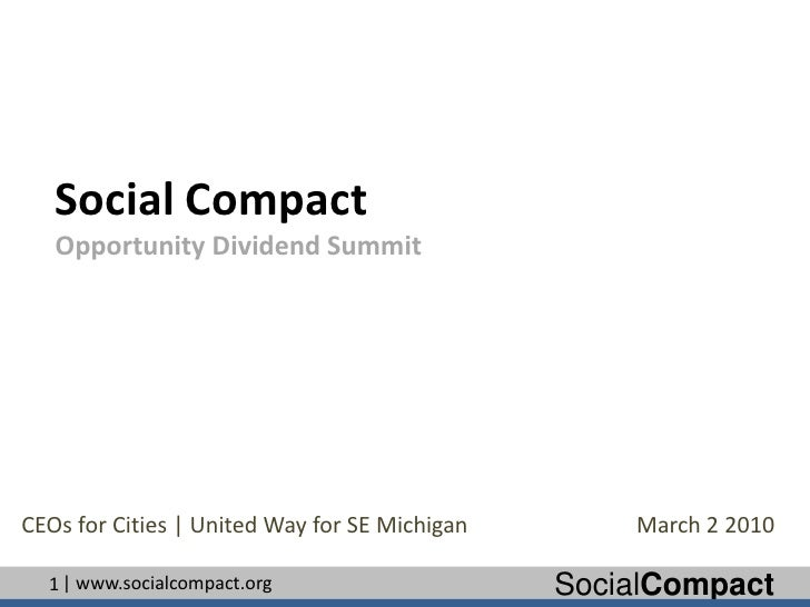 Social CompactOpportunity Dividend Summit<br />CEOs for Cities   United Way for SE Michigan<br />March 2 2010<br />