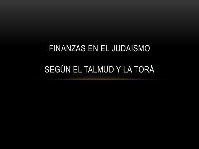 FINANZAS EN EL JUDAISMO SEGÚN EL TALMUD Y LA TORÁ